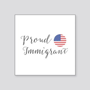 Proud Immigrant Sticker