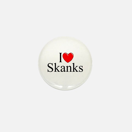 """I Love (Heart) Skanks"" Mini Button"