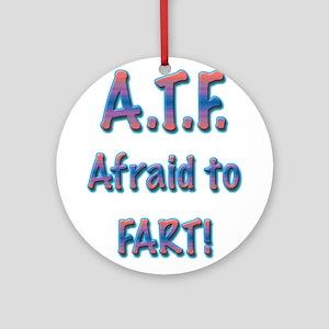 Afraid to Fart Ornament (Round)