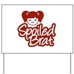 Spoiled Brat - Red Yard Sign