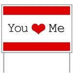 You Heart Me Yard Sign