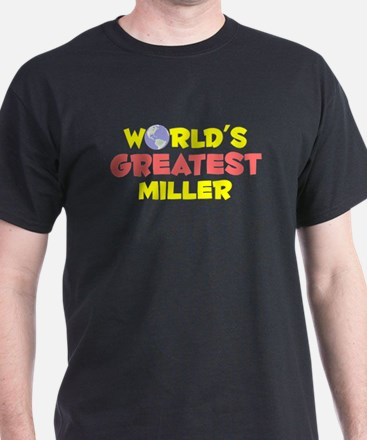 World's Greatest Miller (B) T-Shirt