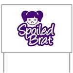 Spoiled Brat - Purple Yard Sign