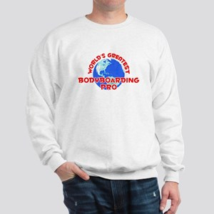 World's Greatest Bodyb.. (F) Sweatshirt