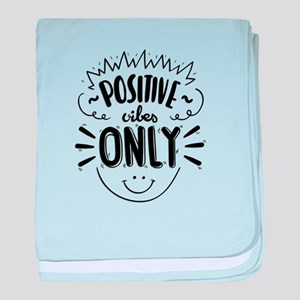 Positive Vibes only baby blanket