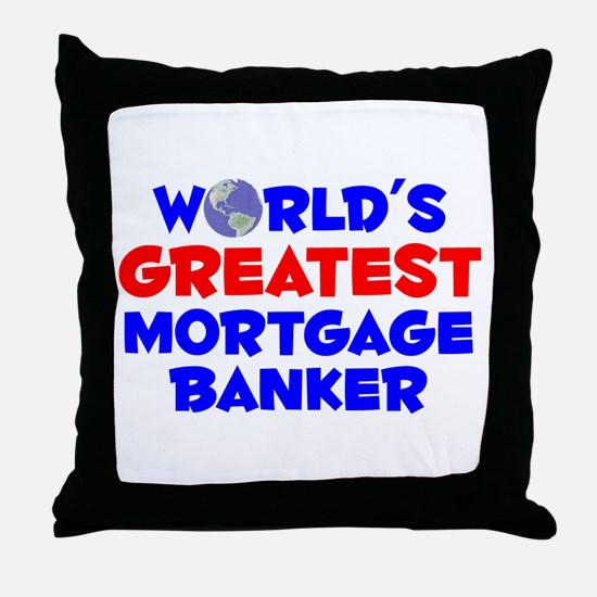 World's Greatest Mortg.. (A) Throw Pillow