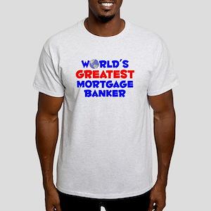 World's Greatest Mortg.. (A) Light T-Shirt