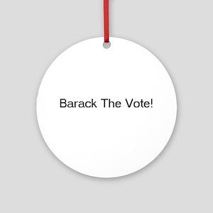 Barack The Vote Ornament (Round)