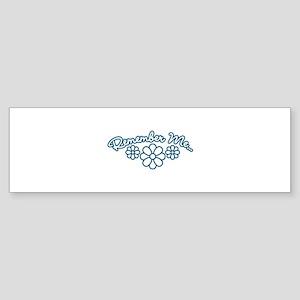 Remember Me - Blue Bumper Sticker