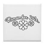 Remember Me - Black Tile Coaster