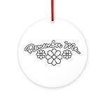 Remember Me - Black Ornament (Round)
