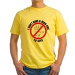 I Don't Have A High Five To G Yellow T-Shirt