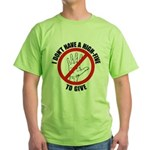 I Don't Have A High Five To G Green T-Shirt
