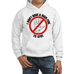 I Don't Have A High Five To G Hooded Sweatshirt