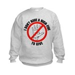 I Don't Have A High Five To G Kids Sweatshirt