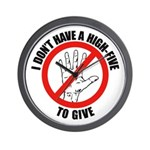 I Don't Have A High Five To G Wall Clock