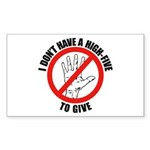 I Don't Have A High Five To G Sticker (Rectangular