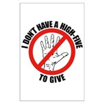 I Don't Have A High Five To G Large Poster