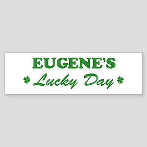 EUGENE - lucky day Bumper Sticker