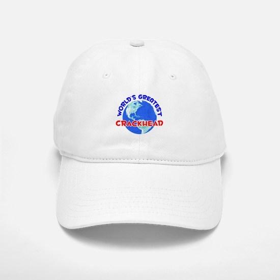 World's Greatest Crack.. (E) Baseball Baseball Cap