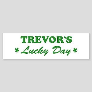 TREVOR - lucky day Bumper Sticker