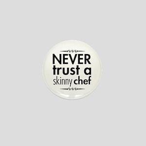 Never Trust A Skinny Chef Mini Button
