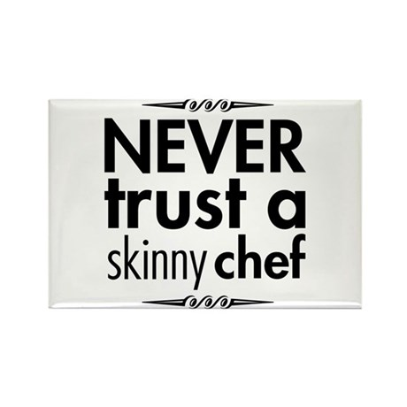 Never Trust A Skinny Chef Rectangle Magnet (10 pac
