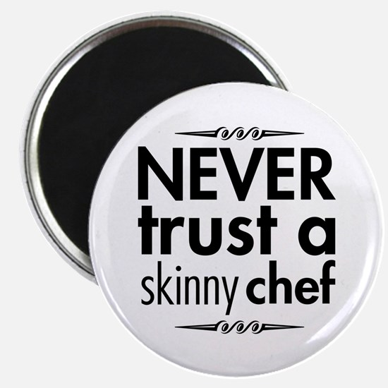 """Never Trust A Skinny Chef 2.25"""" Magnet (10 pack)"""