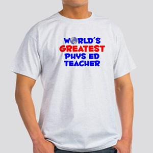 World's Greatest Phys .. (A) Light T-Shirt