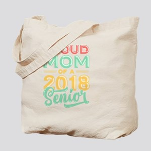 Proud Mom Of A 2018 Senior Tote Bag