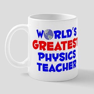 World's Greatest Physi.. (A) Mug