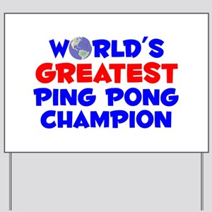 World's Greatest Ping .. (A) Yard Sign
