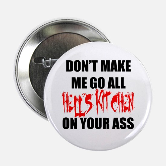 """All Hell's Kitchen 2.25"""" Button"""