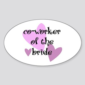 Co-Worker of the Bride Oval Sticker