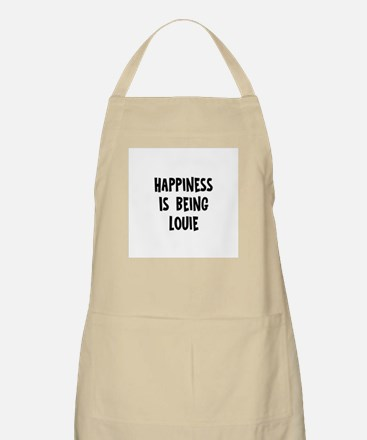 Happiness is being Louie BBQ Apron