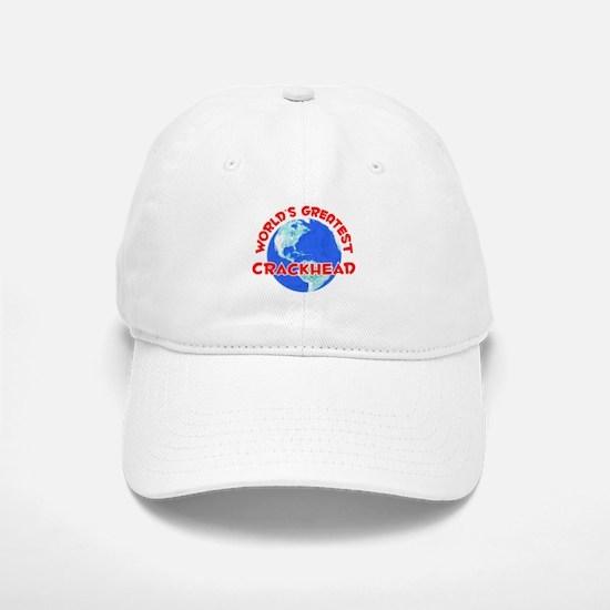 World's Greatest Crack.. (F) Baseball Baseball Cap