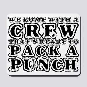 We Come with a Crew Mousepad