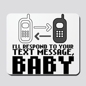 I'll respond to your text message, baby Mousepad