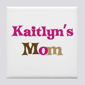 Kaitlyn's Mom Tile Coaster
