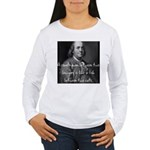 Benjamin Franklin Quote 1 Women's Long Sleeve T-Sh