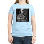 Benjamin Franklin Quote 1 Women's Light T-Shirt