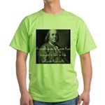 Benjamin Franklin Quote 1 Green T-Shirt