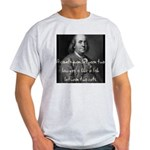 Benjamin Franklin Quote 1 Light T-Shirt