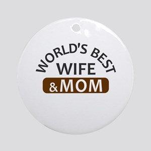 World's Best Wife & Mom Round Ornament