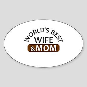 World's Best Wife & Mom Sticker (Oval)
