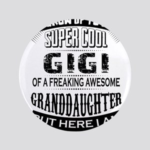 Super Cool Gigi Of A Freaking Awesome Granddaughte