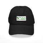 Kiss my Ass it's Irish Black Cap