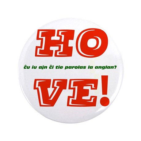 "Ho Ve/Oy Vey 3.5"" Button"