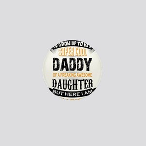 Super Cool Daddy Of A Freaking Awesome Daughter Mi