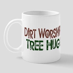 Dirt Worshipping Tree Hugger Mug